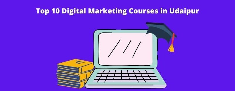Updated listings about the best digital marketing courses in Udaipur